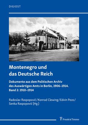 Montenegro und das Deutsche Reich von Clewing,  Konrad, Pezo,  Edvin, Raspopović,  Radoslav, Raspopović,  Senka