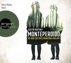 Monteperdido – Das Dorf der verschwundenen Mädchen von Grüneisen,  Lisa, Martínez,  Agustín, Teltz,  Vera