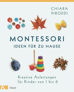 Montessori – Ideen für zu Hause von Elze,  Judith, Piroddi,  Chiara