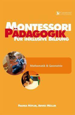 Montessori Pädagogik für inklusive Bildung von Höfler,  Franka, Müller,  Arwed