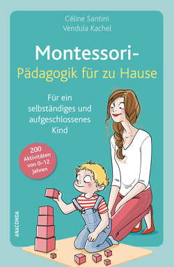 Montessori-Pädagogik für zu Hause von Kachel,  Vendula, Santini,  Céline, Wiedemeyer,  Carolin