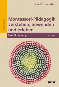 Montessori-Pädagogik verstehen, anwenden und erleben von Schumacher,  Eva