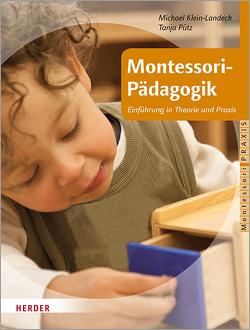 Montessori-Pädagogik von Klein-Landeck,  Michael, Pütz,  Tanja