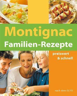 Montignac Familien Rezepte von Gerlt,  Angela, Montignac,  Michel