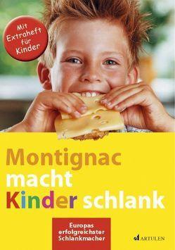 Montignac macht Kinder schlank von Montignac,  Michel, Strauss,  Regine, Strzeletz,  Angela, Zelm,  Julia