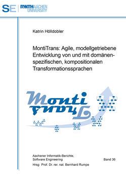 MontiTrans: Agile, modellgetriebene Entwicklung von und mit domänenspezifischen, kompositionalen Transformationssprachen von Hölldobler,  Katrin, Rumpe,  Bernhard