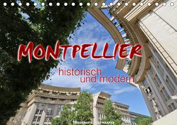Montpellier – historisch und modern (Tischkalender 2019 DIN A5 quer) von Haafke,  Udo