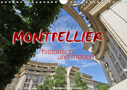 Montpellier – historisch und modern (Wandkalender 2019 DIN A4 quer) von Haafke,  Udo