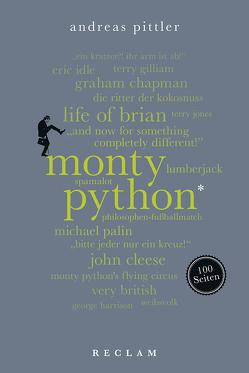 Monty Python. 100 Seiten von Pittler,  Andreas