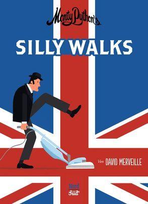Monty Python`s Silly Walks von Merveille,  David