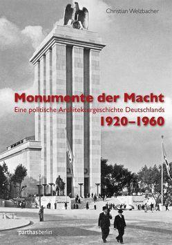 Monumente der Macht von Welzbacher,  Christian