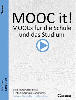 MOOC it! MOOCs für die Schule und das Studium von Glanz,  Udo