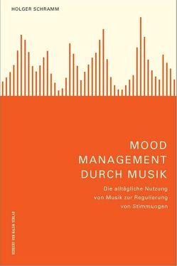 Mood Management durch Musik von Schramm,  Holger