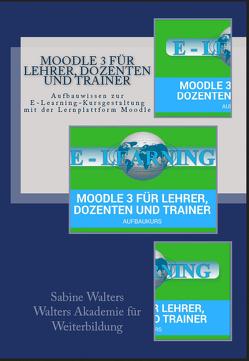 Moodle 3 für Lehrer, Dozenten und Trainer – Aufbauwissen von Walters,  Sabine