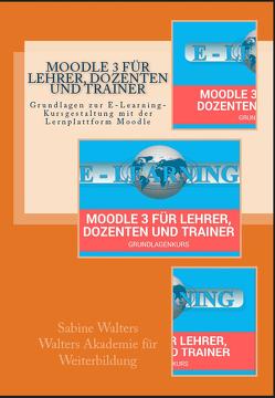 Moodle 3 für Lehrer, Dozenten und Trainer – Grundlagen von Walters,  Sabine
