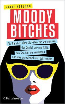 Moody Bitches von Holland,  Julie, Stumpf,  Andrea, Werbeck,  Gabriele