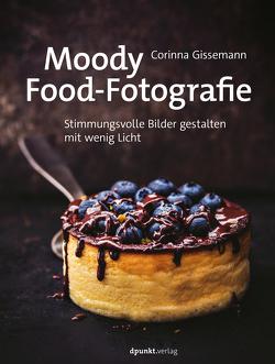 Moody Food-Fotografie von Gissemann,  Corinna
