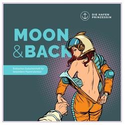 Moon & Back von Hafenprinzessin,  Die