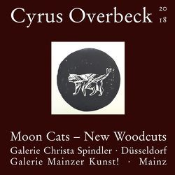 Moon Cats – New Woodcuts von Overbeck,  Cyrus