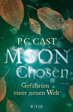 Moon Chosen von Blum,  Christine, Cast,  P.C.