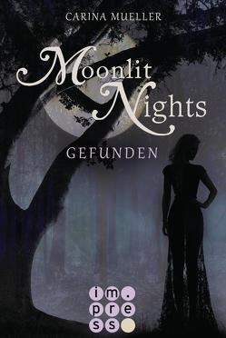 Moonlit Nights 1: Gefunden von Mueller,  Carina