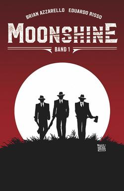 Moonshine 1 von Azzarello,  Brian, Risso,  Eduardo