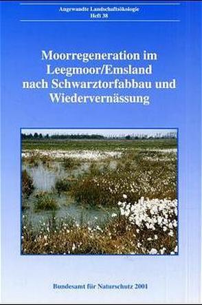 Moorregeneration im Leegmoor/Emsland nach Schwarztorfabbau und Wiedervernässung von Löpmeier,  Franz J, Nick,  Karl J, Schiff,  Helmut