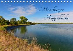 Moosburger Augenblicke (Tischkalender 2021 DIN A5 quer) von Dr. Deus-Neumann,  Brigitte
