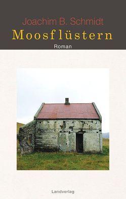 Moosflüstern von Schmidt,  Joachim B.