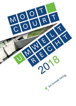 Moot Court Umweltrecht 2018 von Interdisziplinäres Forschungsinstitut zu den Auswirkungen der Öffentlichkeitsbeteiligung auf das Anlagen und Umweltrecht