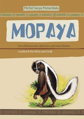 Mopaya – Ein afrikanisches Märchen und seine Kultur von Mutambala,  Michel Sanya