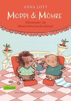 Moppi und Möhre – Abenteuer im Meerschweinchenhotel von Göhlich,  Susanne, Lott,  Anna