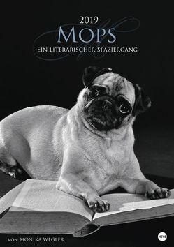 Mops – Ein literarischer Spaziergang – Kalender 2019 von Heye, Wegler,  Monika