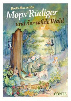 Mops Rüdiger und der wilde Wald von Forget,  Maryse, Marschall,  Bodo