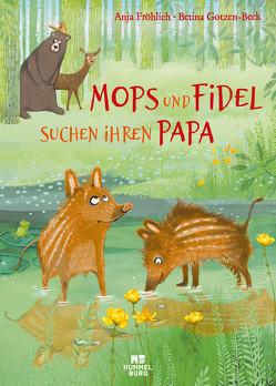 Mops und Fidel suchen ihren Papa von Fröhlich,  Anja, Gotzen-Beek,  Betina
