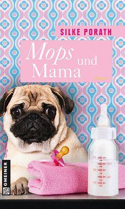 Mops und Mama von Porath,  Silke