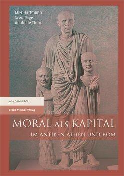 Moral als Kapital im antiken Athen und Rom von Hartmann,  Elke, Page,  Sven, Thurn,  Anabelle