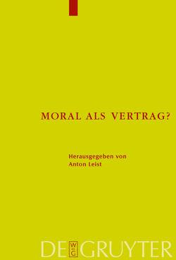 Moral als Vertrag? von Leist,  Anton