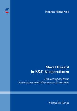 Moral Hazard in F&E-Kooperationen von Hildebrand,  Ricarda