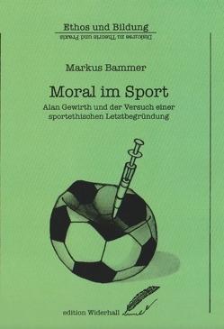 Moral im Sport von Bammer,  Markus, Tarmann,  Paul R.