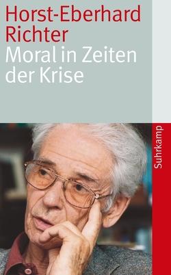 Moral in Zeiten der Krise von Richter,  Horst-Eberhard