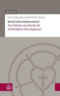 Moral ohne Bekenntnis? von Cordemann,  Claas, Holfert,  Gundolf
