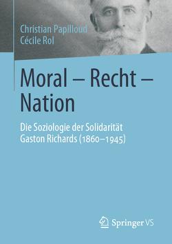 Moral – Recht – Nation von Papilloud,  Christian, Rol,  Cécile