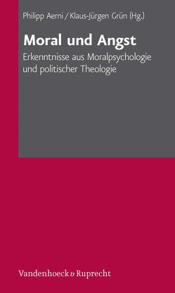 Moral und Angst von Aerni,  Philipp, Grün,  Klaus-Jürgen