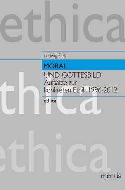 Moral und Gottesbild von Siep,  Ludwig