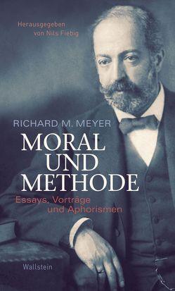 Moral und Methode von Fiebig,  Nils, Meyer,  Richard M.
