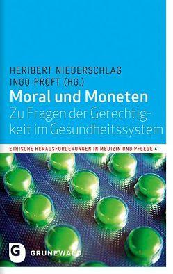 Moral und Moneten von Niederschlag,  Heribert, Proft,  Ingo