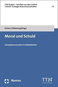Moral und Schuld von Grimm,  Herwig, Schleissing,  Stephan