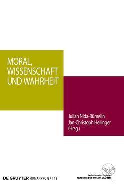 Moral, Wissenschaft und Wahrheit von Heilinger,  Jan-Christoph, Nida-Ruemelin,  Julian