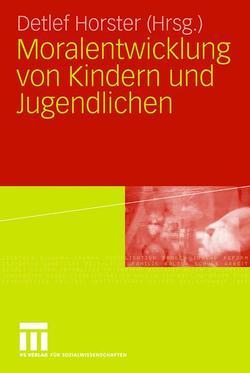 Moralentwicklung von Kindern und Jugendlichen von Horster,  Detlef